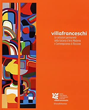 Villafranceschi. Le collezioni permanenti della Galleria d'Arte Moderna e Contemporanea di ...