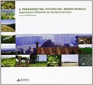 Il paesaggio nel futuro del mondo rurale.