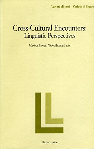 Cross-cultural encounters. Linguistic perspectives.: Bondi Paganelli, Marina Maxwell, Nick
