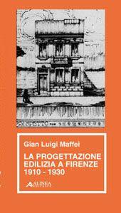La progettazione edilizia a Firenze (1910-1930).: Maffei, G Luigi