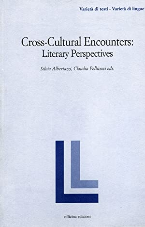 Cross-cultural encounters. Literary perspectives.: Albertazzi, Silvia Pelliconi, Claudia
