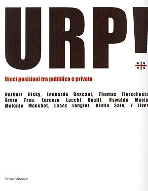 Urp! Dieci posizioni tra pubblico e privato.