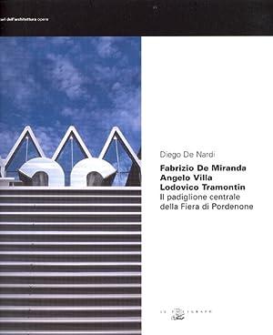 Fabrizio De Miranda, Angelo Villa, Lodovico Tramontin. Il padiglione centrale della Fiera di ...