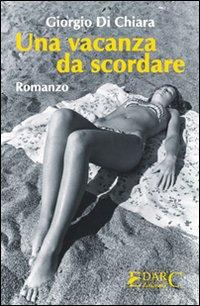 Una vacanza da scordare.: Di Chiara, Giorgio