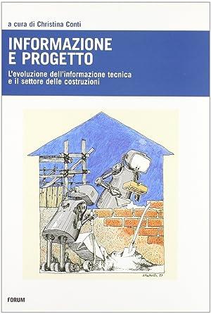 Informazione e progetto. L'evoluzione dell'informazione tecnica e l'indotto delle ...