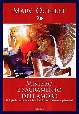 Mistero e sacramento dell'amore. Teologia del matrimonio e della famiglia per la nuova ...
