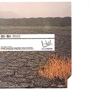 Paesaggi Indecisi. Undecided Landscapes.: Bagliani, Francesca Cassatella, Claudia
