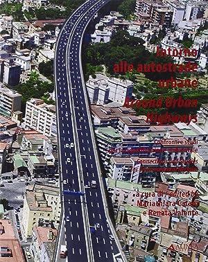 Intorno alle autostrade. Confronti e studi per la riqualificazione ambientale. Ediz. italiana e ...