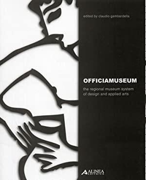 Officiamuseum. The regional museum system of design and applied arts. [With CD-ROM].