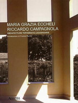 Maria Grazia Eccheli, Riccardo Campagnola. Architetture topografie leggendarie.: aa.vv.