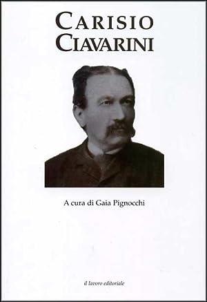 Carisio Ciavarini (1837-1905). La Cultura Come Impegno Civile e Sociale.: Pignocchi, Gaia Giacomini...