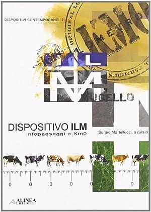 Dispositivo ILM. Infopaesaggi a km 0. Ediz. italiana e inglese.