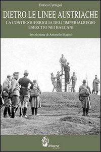 Dietro le Linee Austriache. La controguerriglia dell'Imperialregio Esercito nei Balcani.: ...