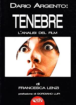 Dario Argento: Tenebre. L'Analisi del Film.: Lenzi, Francesca