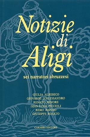 Notizie di Aligi. Sei narratori abruzzesi.: aa.vv.