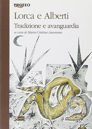Lorca e Alberti. Tradizione e avanguardia.