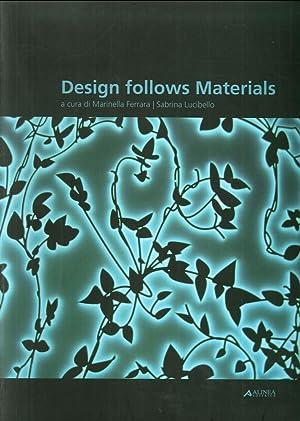 Design Follows Materials.