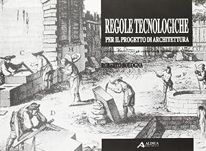 Regole Tecnologiche per il Progetto di Architettura. Contributo Didattico per gli Studenti della ...