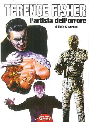 Terence Fisher, L'Artista dell'Orrore.: Giovannini, Fabio