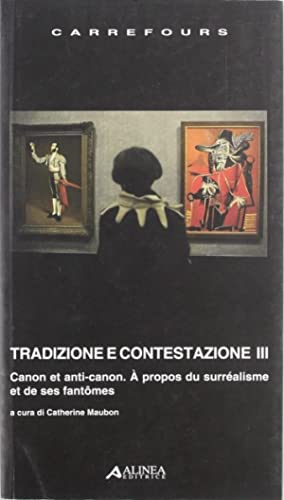 Tradizione e contestazione. Canon et anti-canon.