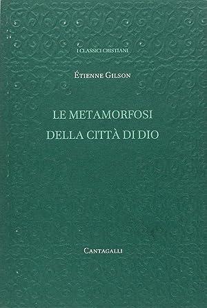 Le Metamorfosi della Città di Dio.: Gilson, Étienne
