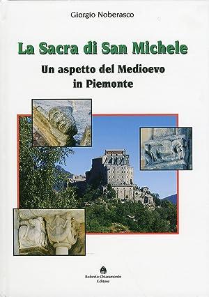 La Sacra di San Michele. Un Aspetto del Medioevo in Piemonte.: Bizzarri Quadrino Amoretti