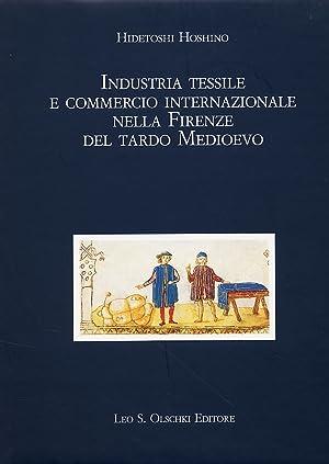 Industria tessile e commercio internazionale nella Firenze del tardo Medioevo.: Hoshino, Hidetoshi