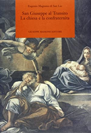 San Giuseppe al Transito. La chiesa e la confraternita.: Magnano Di San Lio, Eugenio