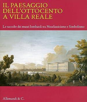 Il paesaggio dell'ottocento a Villa Reale. Le raccolte dei musei lombardi tra Neoclassicismo e...