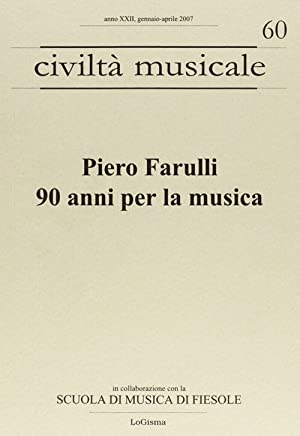 Piero Farulli. 90 anni per la musica.
