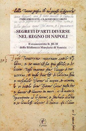 Segreti d'Arti Diverse nel Regno di Napoli. Il Manoscritto It. III.10 delle Biblioteca ...