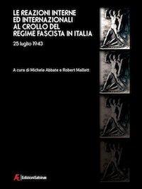 Le reazioni interne ed internazionali al crollo del regime fascista in Italia (25 luglio 1943).: ...