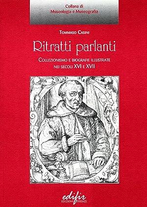 Ritratti parlanti. Collezionismo e biografie illustrate nei secoli XVI e XVII.: Casini, Tommaso