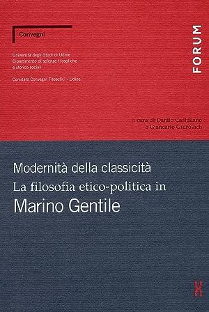 Modernità della classicità. La filosofia etico-politica in Marino Gentile.