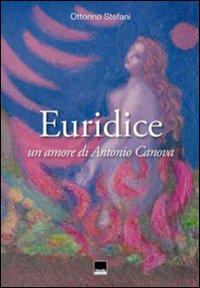 Euridice. Un amore di Antonio Canova.: Stefani, Ottorino