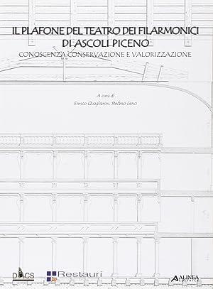Il plafone del teatro dei filarmonici di Ascoli Piceno. Conoscenza, conservazione e valorizzazione.