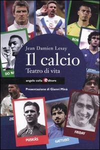 Il calcio. Teatro di vita.: Lesay, Jean D