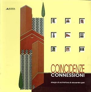 Coincidenze e Connessioni. Disegni di Architettura di Alessandro Gioli.