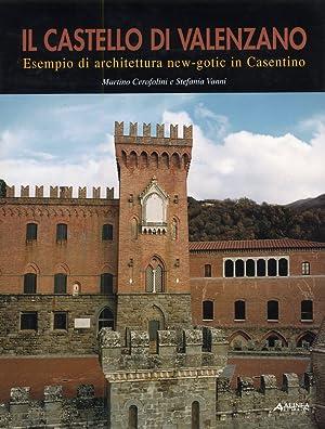 Il castello di Valenzano. Esempio di architettura new-gothic in Casentino.: Vanni, Stefania ...