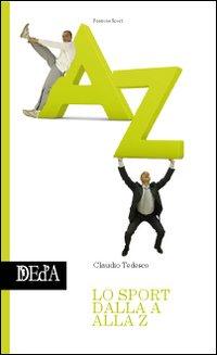 Lo sport dalla A alla Z.: Tedesco, Claudio