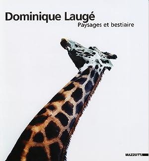 Dominique Laugé. Paysages et bestiaire.