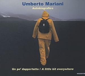 Umberto Mariani. Autobiografico. Un po' dappertutto. A little bit everywhere.