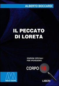 Il peccato di Loreta. Ediz. per ipovedenti.: Boccardi, Alberto