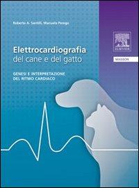 Manuale di elettrocardiografia del cane e del: Perego, Manuela Santilli,