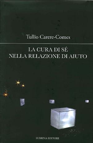 La Cura di Sé nella Relazione di: CarereComes, Tullio