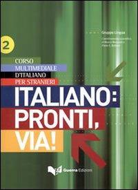 Italiano: pronti, via! Corso multimediale l'italiano per