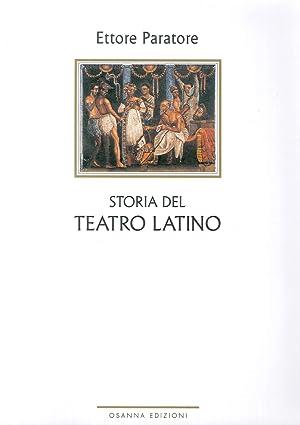 Storia del Teatro Latino. Con un'Appendice di Scritti sul Teatro Latino Arcaico e un Inedito ...