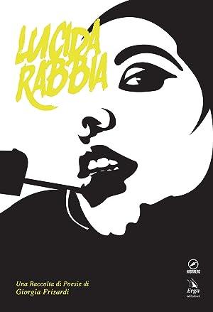 Lucida rabbia: Frisardi Giorgia