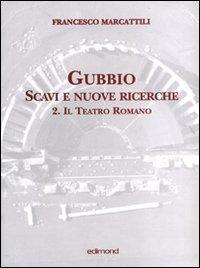 Gubbio. Scavi e nuove ricerche con planimetrie.: Marcattili, Francesco