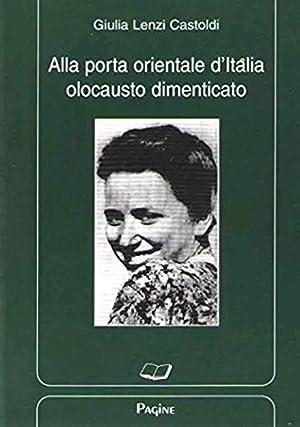 Alla porta orientale d'Italia. Olocausto dimenticato: Lenzi Castoldi, Giulia